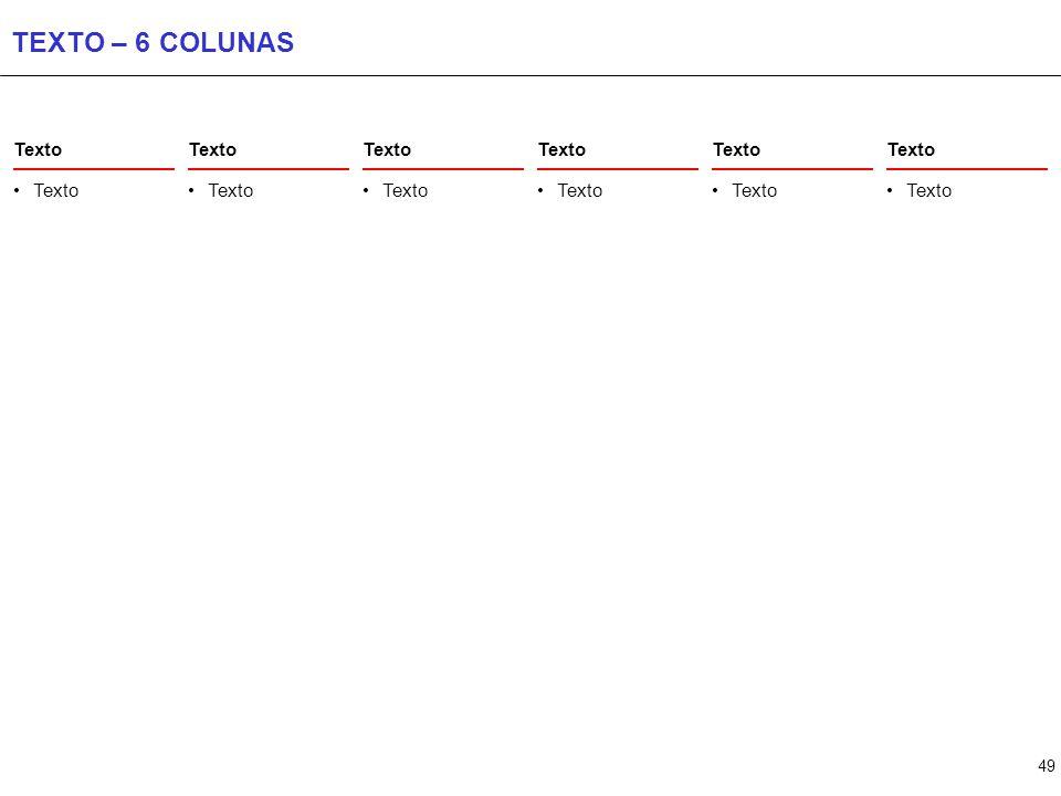 TEXTO – 7 COLUNAS Texto Texto Texto Texto Texto Texto Texto Texto