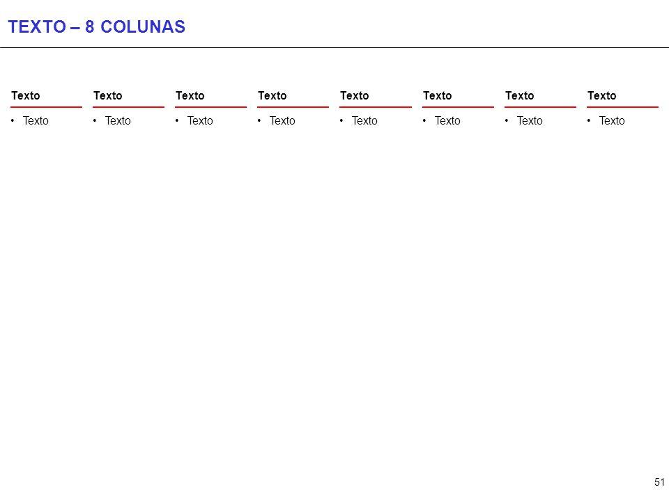 TEXTO – 9 COLUNAS Texto Texto Texto Texto Texto Texto Texto Texto