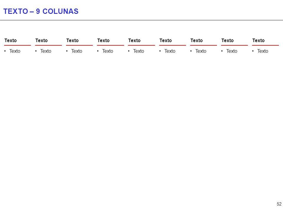 TEXTO – 10 COLUNAS Texto Texto Texto Texto Texto Texto Texto Texto