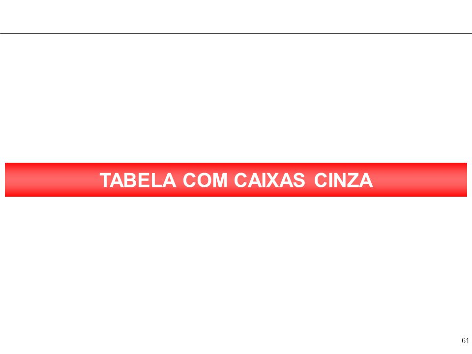 TABELA COM 2 CAIXAS CINZA