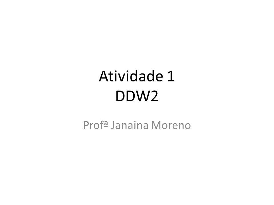 Atividade 1 DDW2 Profª Janaina Moreno