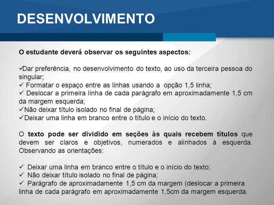 DESENVOLVIMENTO O estudante deverá observar os seguintes aspectos: