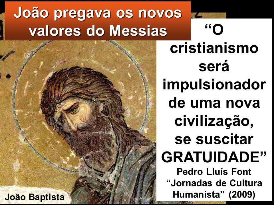 João pregava os novos valores do Messias