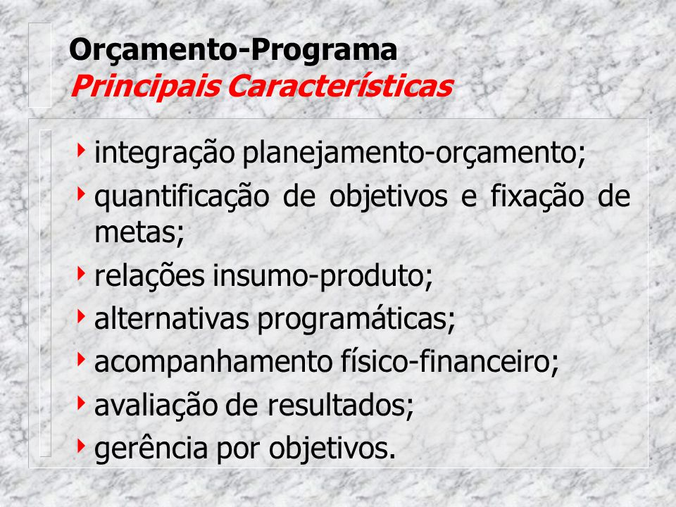 Orçamento-Programa Principais Características