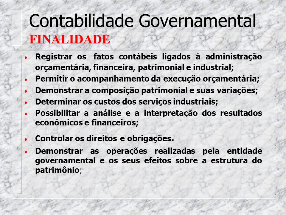 Contabilidade Governamental FINALIDADE