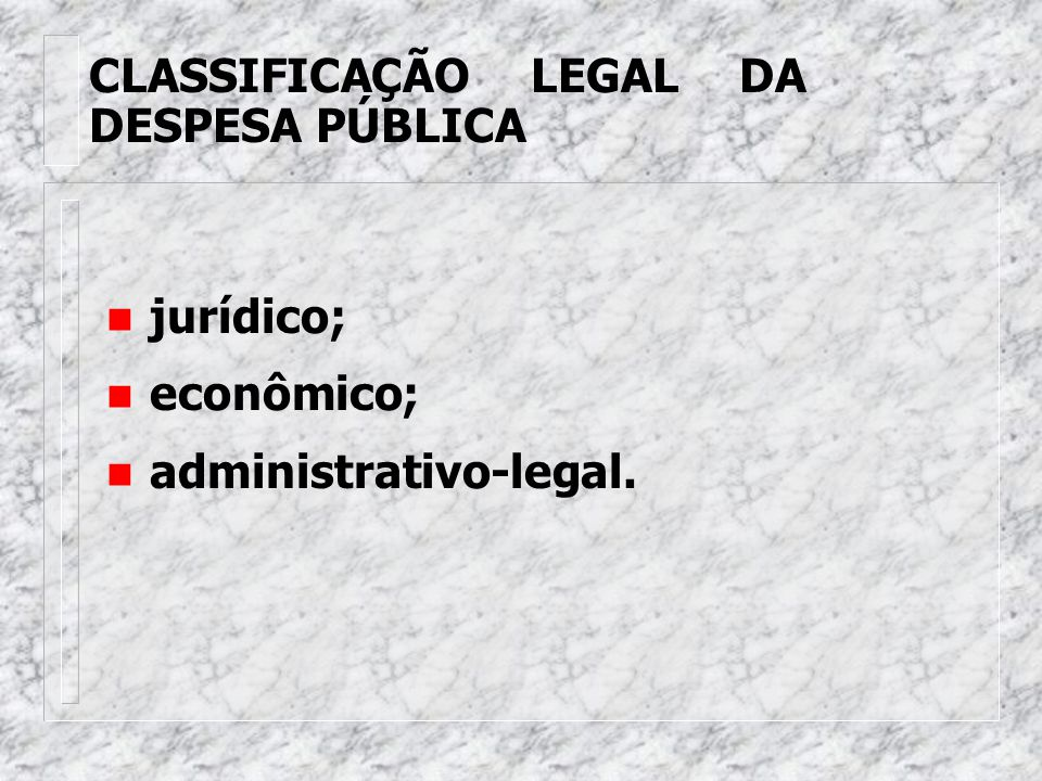 CLASSIFICAÇÃO LEGAL DA DESPESA PÚBLICA