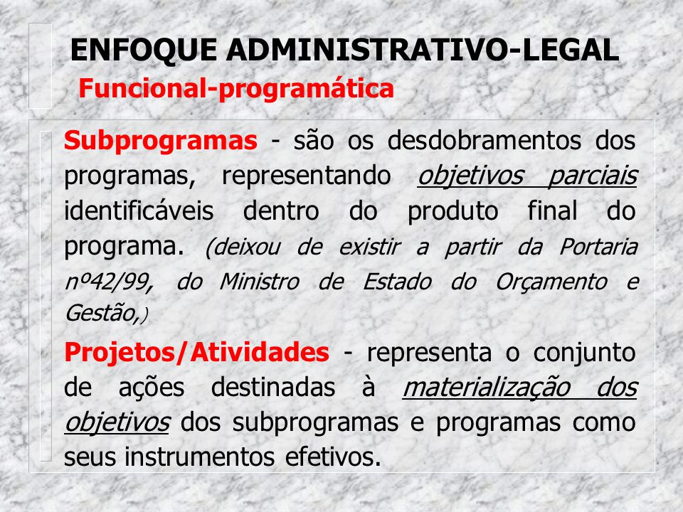 ENFOQUE ADMINISTRATIVO-LEGAL Funcional-programática