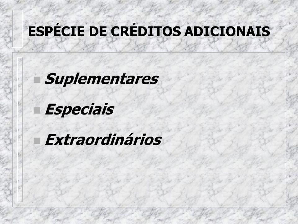 ESPÉCIE DE CRÉDITOS ADICIONAIS