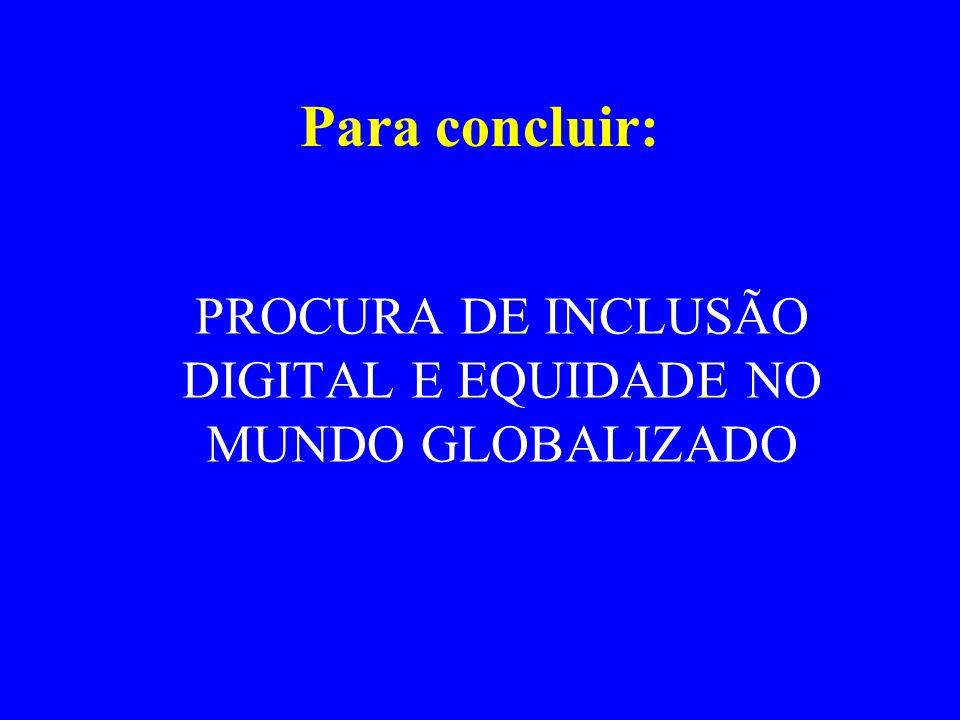 PROCURA DE INCLUSÃO DIGITAL E EQUIDADE NO MUNDO GLOBALIZADO