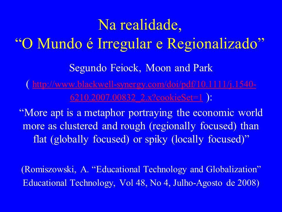 Na realidade, O Mundo é Irregular e Regionalizado