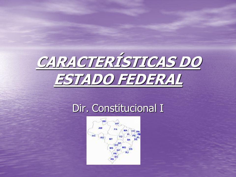 CARACTERÍSTICAS DO ESTADO FEDERAL
