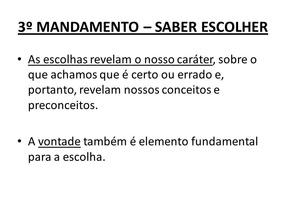 3º MANDAMENTO – SABER ESCOLHER