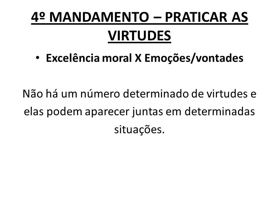 4º MANDAMENTO – PRATICAR AS VIRTUDES