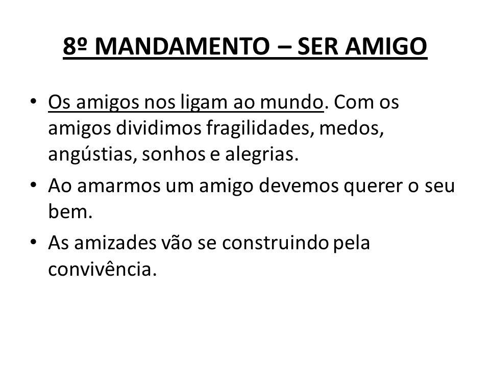 8º MANDAMENTO – SER AMIGO