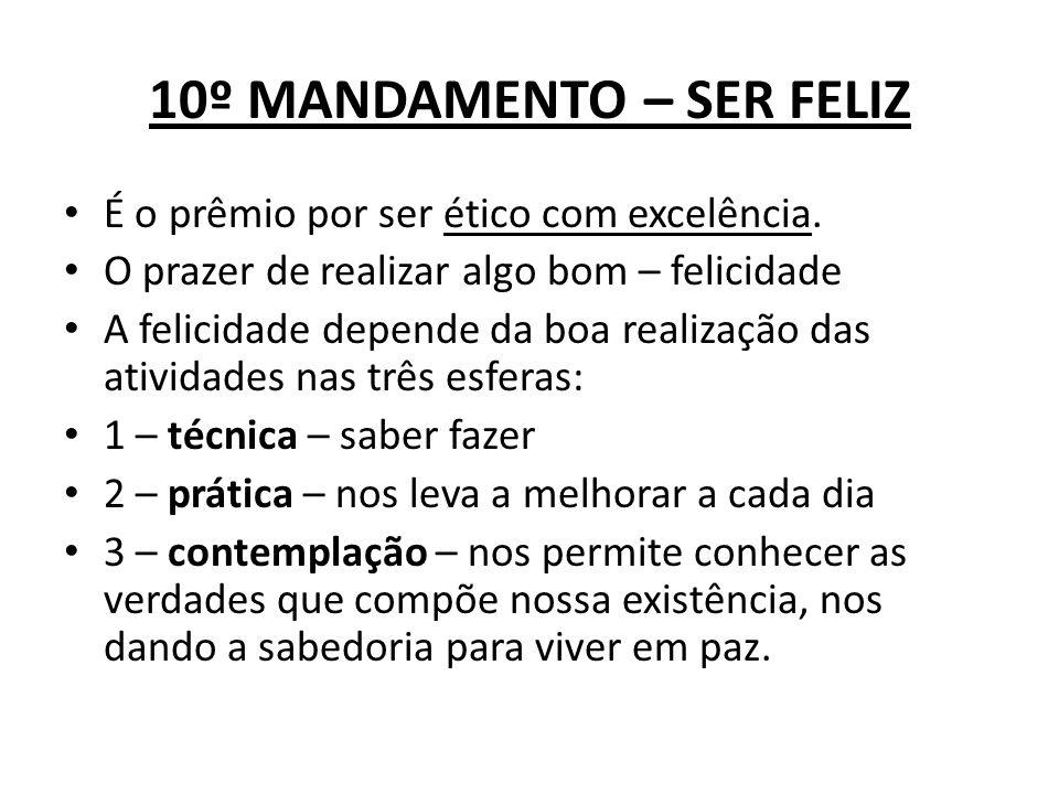 10º MANDAMENTO – SER FELIZ