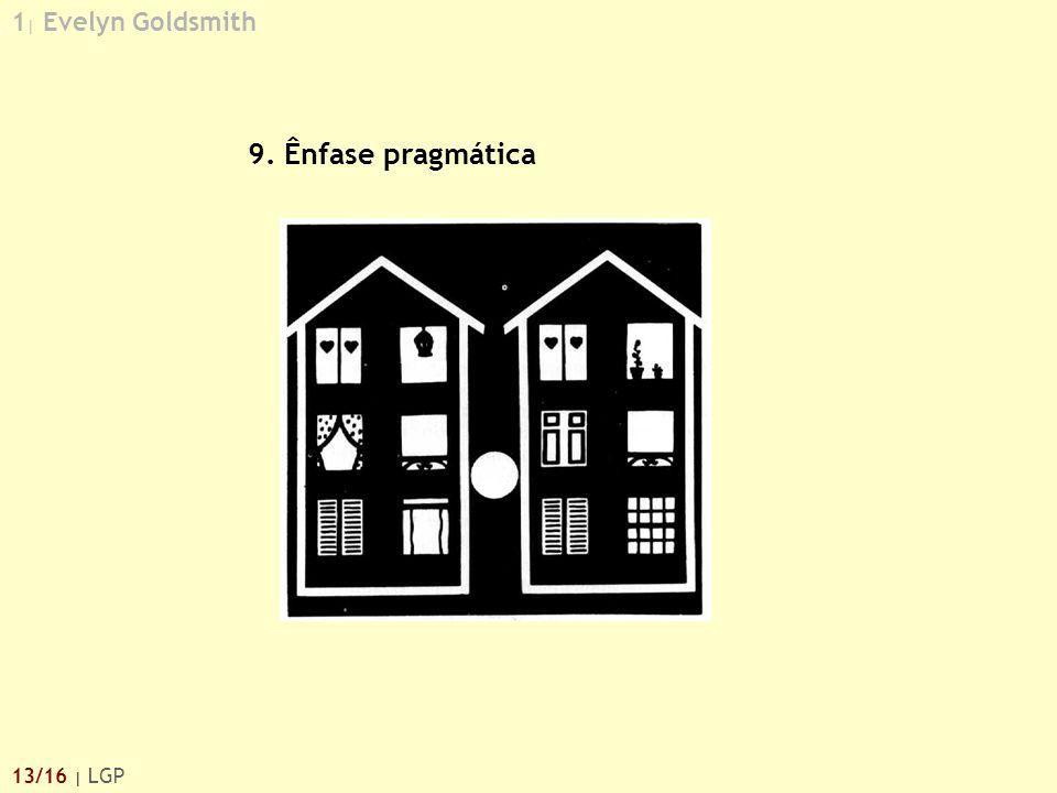 1| Evelyn Goldsmith 9. Ênfase pragmática 13/16 | LGP