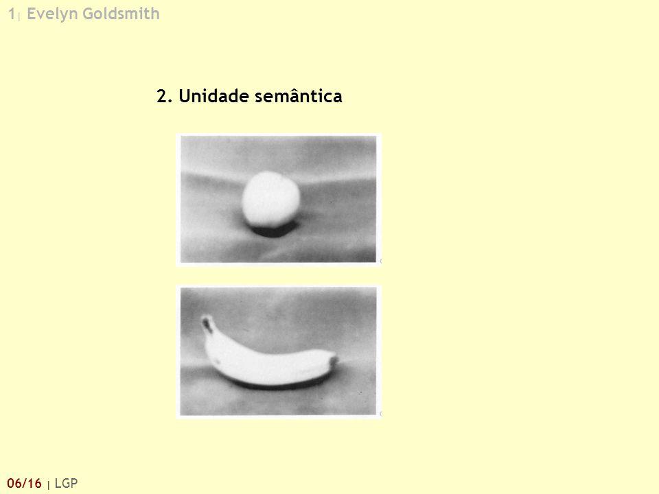 1| Evelyn Goldsmith 2. Unidade semântica 06/16 | LGP