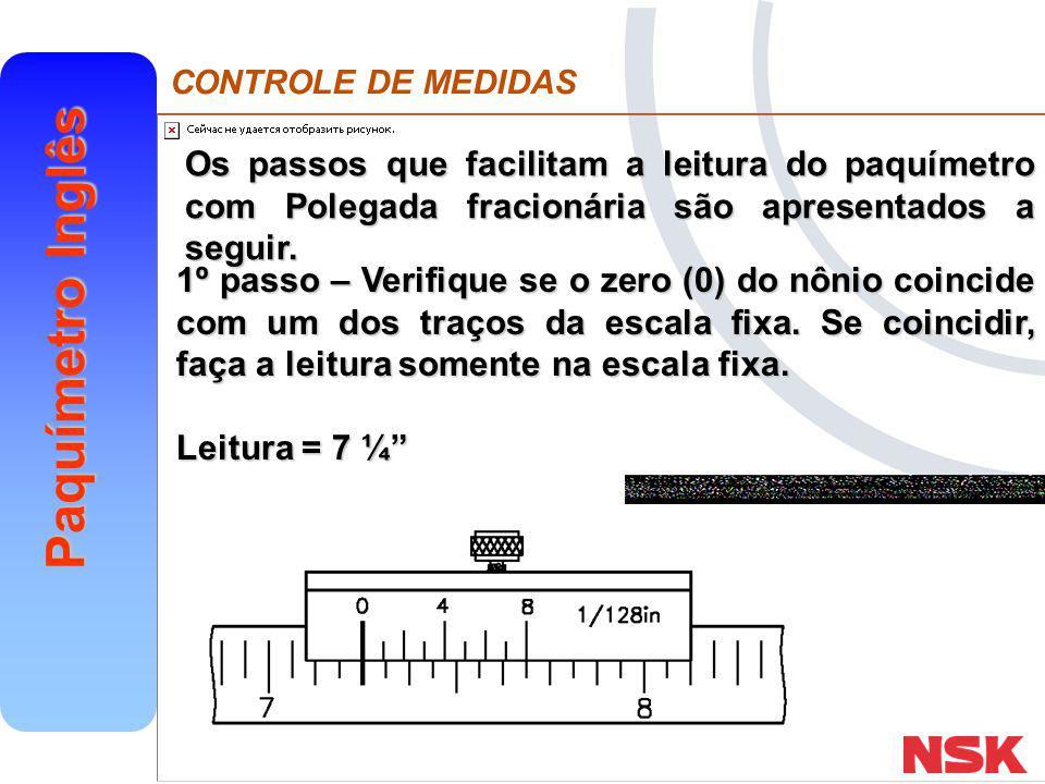 Os passos que facilitam a leitura do paquímetro com Polegada fracionária são apresentados a seguir.