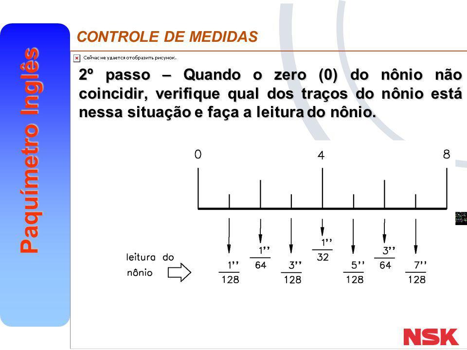 2º passo – Quando o zero (0) do nônio não coincidir, verifique qual dos traços do nônio está nessa situação e faça a leitura do nônio.
