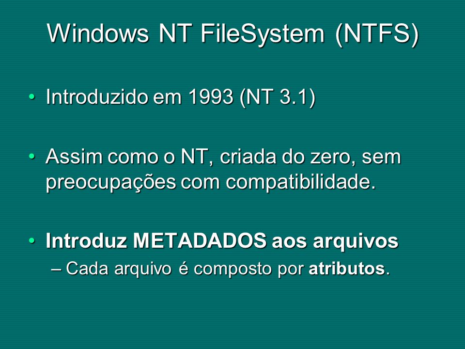 Windows NT FileSystem (NTFS)