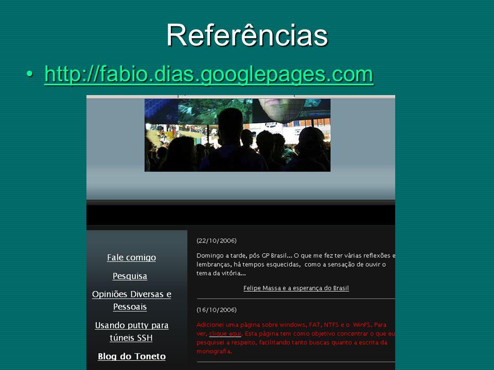 Referências http://fabio.dias.googlepages.com