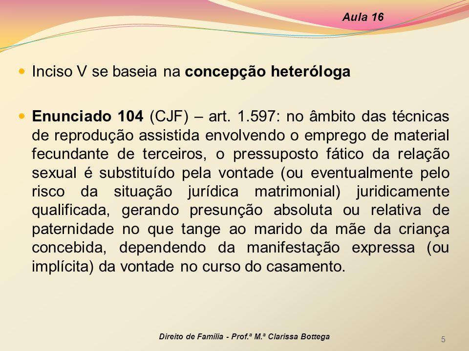 Inciso V se baseia na concepção heteróloga