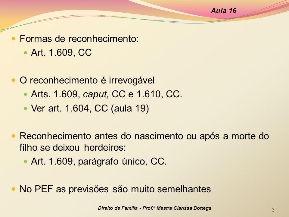Formas de reconhecimento: Art. 1.609, CC