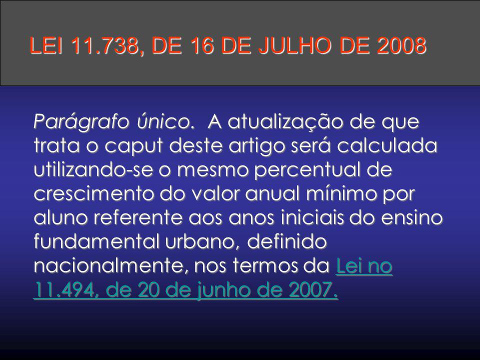 LEI 11.738, DE 16 DE JULHO DE 2008