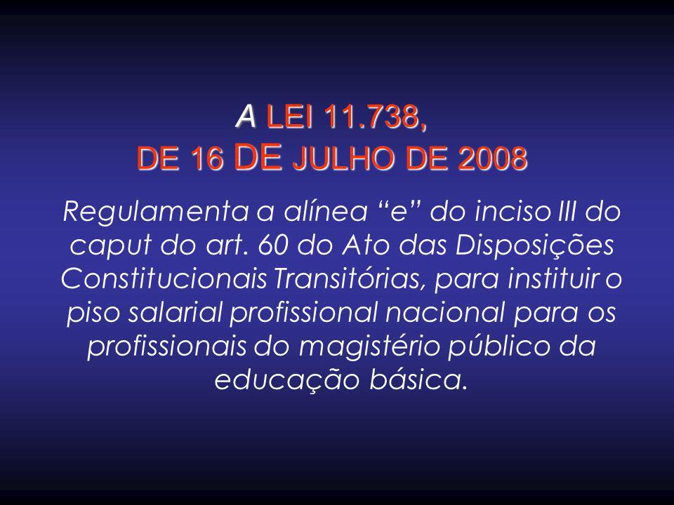A LEI 11.738, DE 16 DE JULHO DE 2008