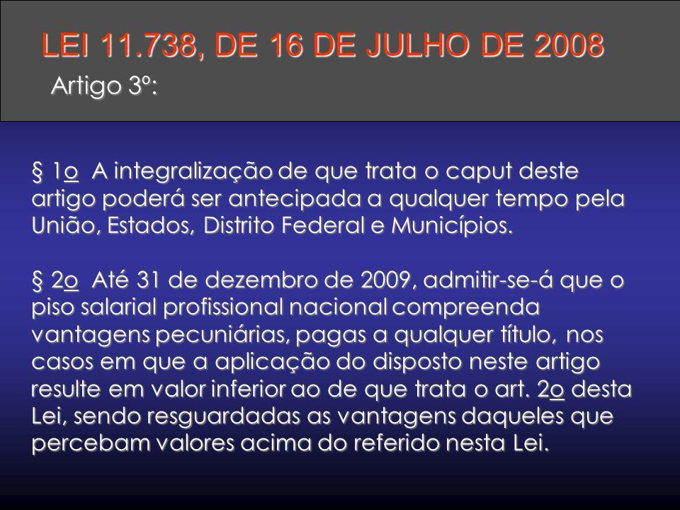 LEI 11.738, DE 16 DE JULHO DE 2008 Artigo 3º: