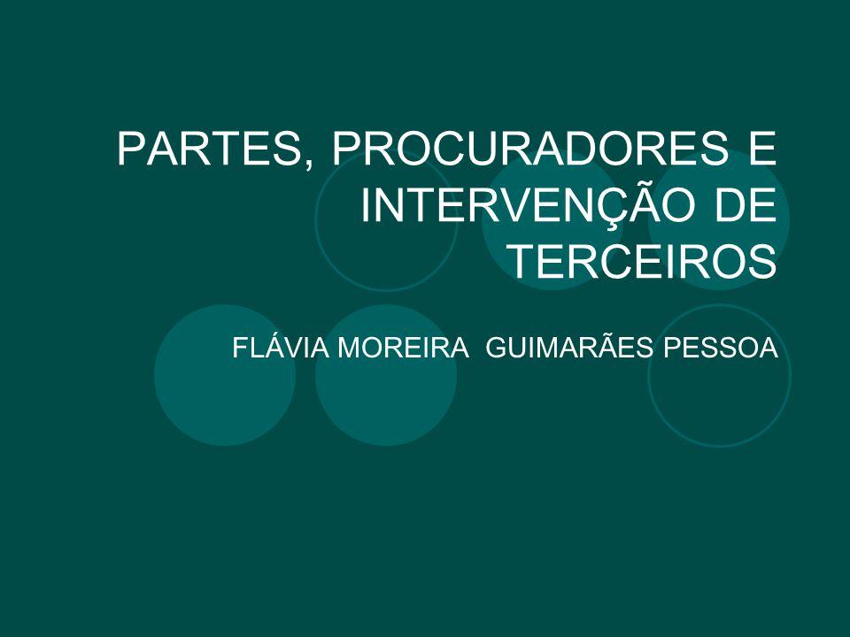 PARTES, PROCURADORES E INTERVENÇÃO DE TERCEIROS