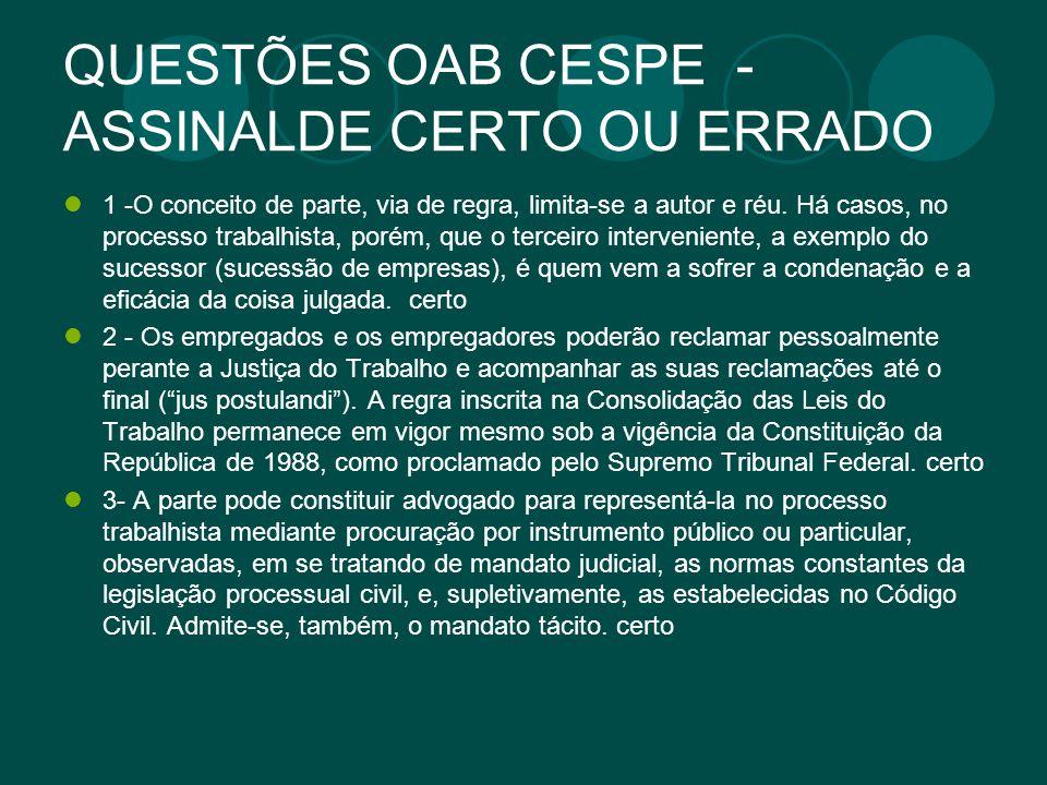 QUESTÕES OAB CESPE - ASSINALDE CERTO OU ERRADO