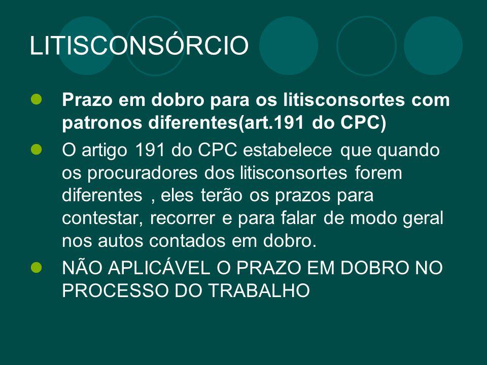 LITISCONSÓRCIO Prazo em dobro para os litisconsortes com patronos diferentes(art.191 do CPC)