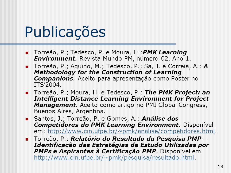 Publicações Torreão, P.; Tedesco, P. e Moura, H.:PMK Learning Environment. Revista Mundo PM, número 02, Ano 1.
