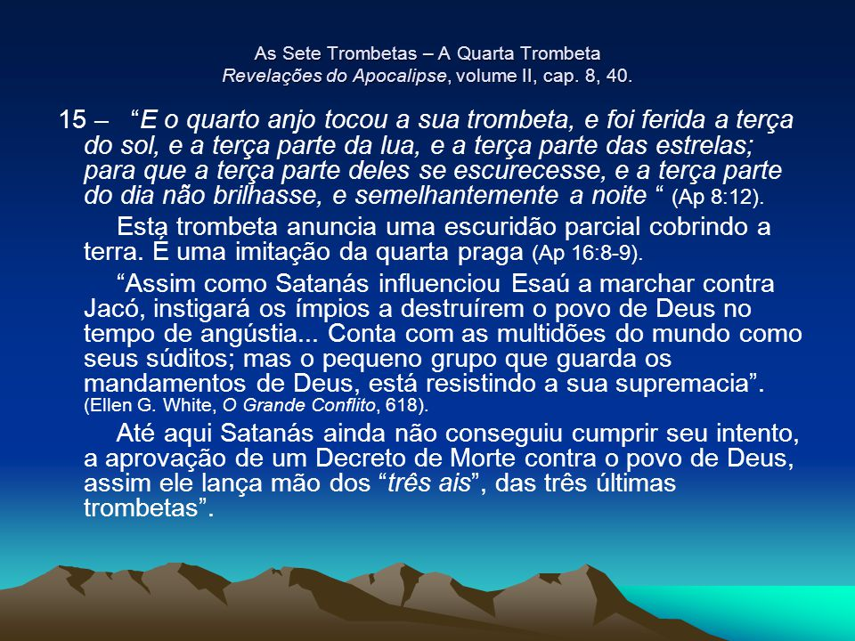 As Sete Trombetas – A Quarta Trombeta Revelações do Apocalipse, volume II, cap. 8, 40.