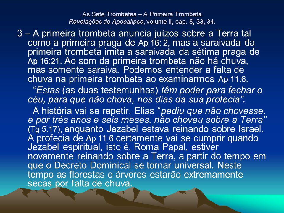 As Sete Trombetas – A Primeira Trombeta Revelações do Apocalipse, volume II, cap. 8, 33, 34.