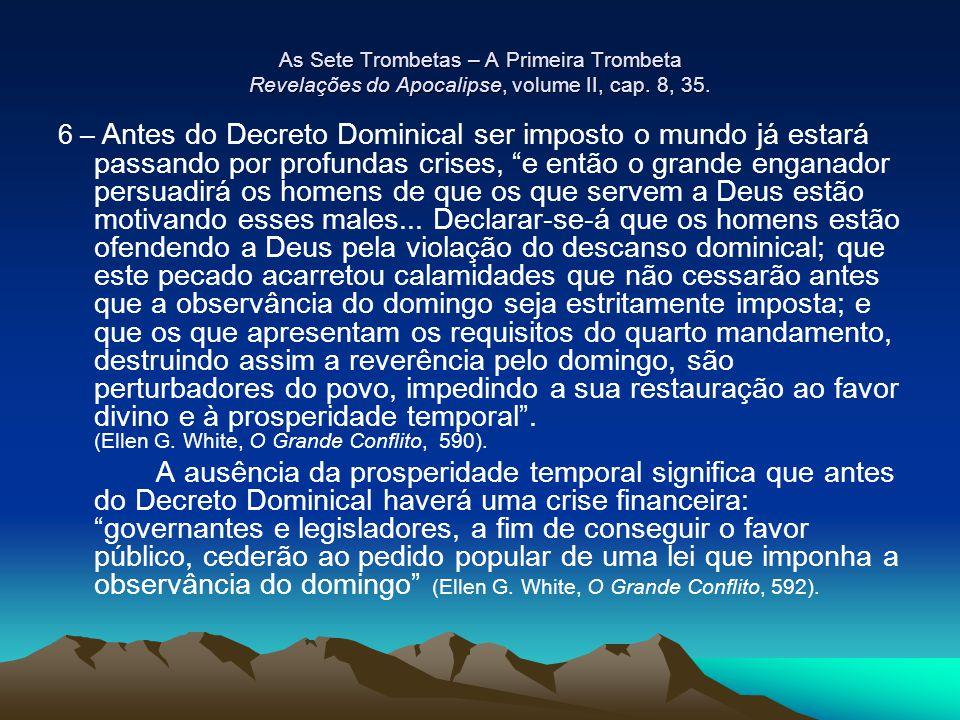 As Sete Trombetas – A Primeira Trombeta Revelações do Apocalipse, volume II, cap. 8, 35.