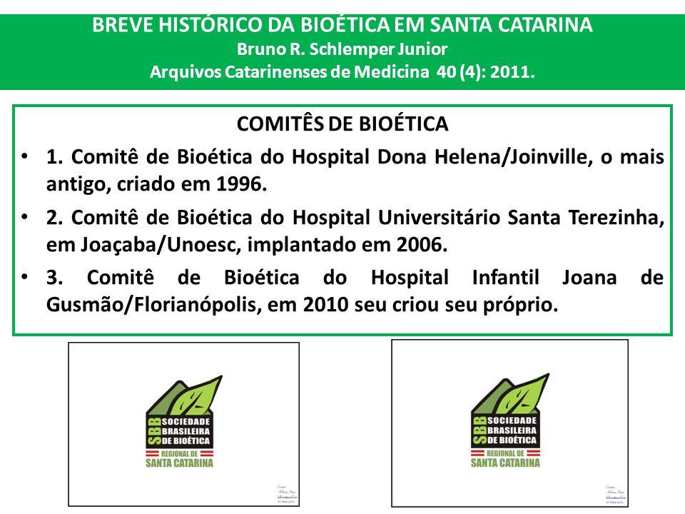 BREVE HISTÓRICO DA BIOÉTICA EM SANTA CATARINA Bruno R