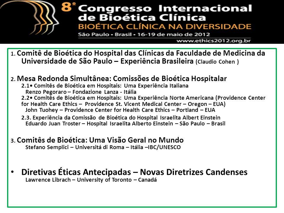 1. Comitê de Bioética do Hospital das Clínicas da Faculdade de Medicina da Universidade de São Paulo – Experiência Brasileira (Claudio Cohen )