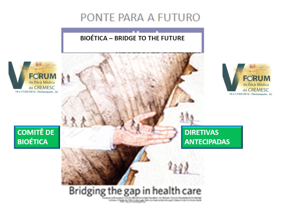 BIOÉTICA – BRIDGE TO THE FUTURE
