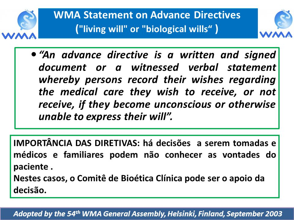WMA Statement on Advance Directives ( living will or biological wills ) Associação Médica Mundial - 2003
