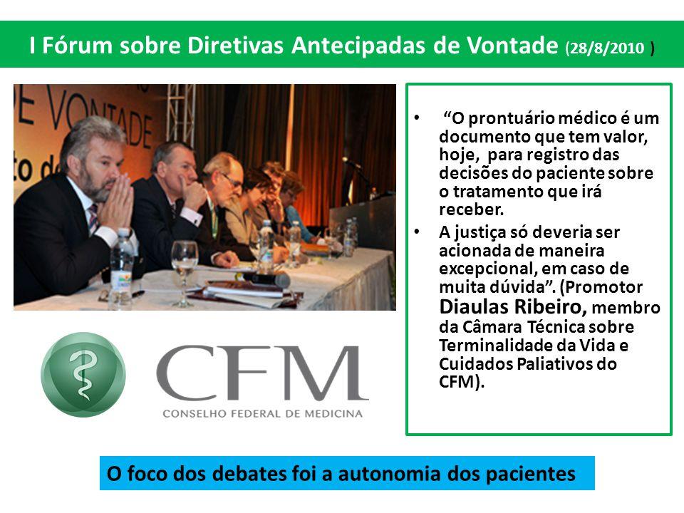 I Fórum sobre Diretivas Antecipadas de Vontade (28/8/2010 )