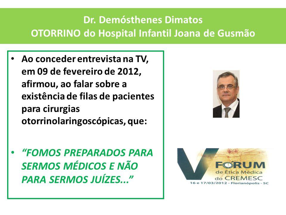 Dr. Demósthenes Dimatos OTORRINO do Hospital Infantil Joana de Gusmão