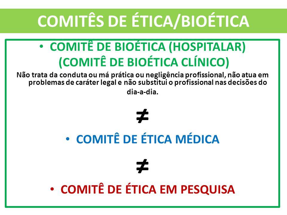 COMITÊS DE ÉTICA/BIOÉTICA