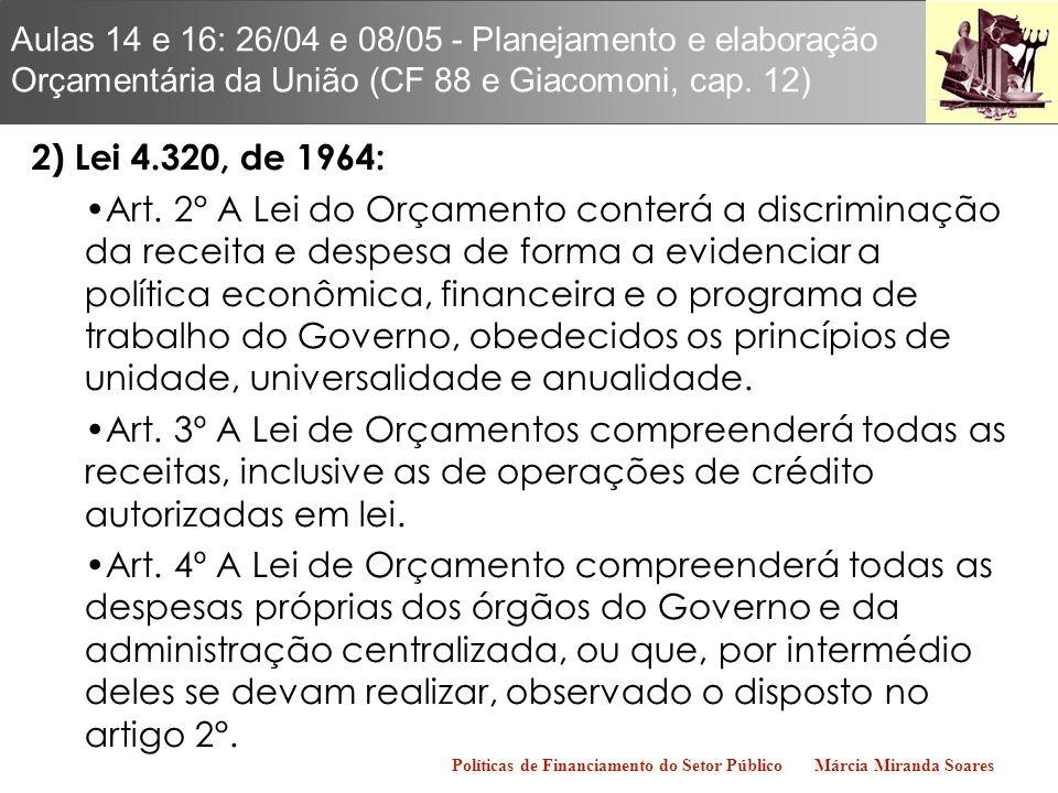 Aulas 14 e 16: 26/04 e 08/05 - Planejamento e elaboração Orçamentária da União (CF 88 e Giacomoni, cap. 12)