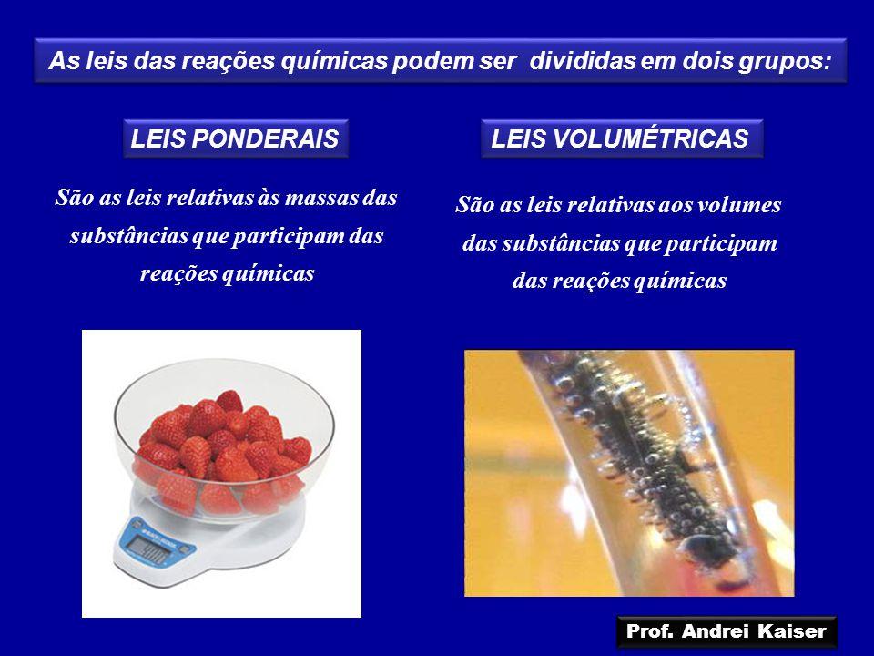 As leis das reações químicas podem ser divididas em dois grupos: