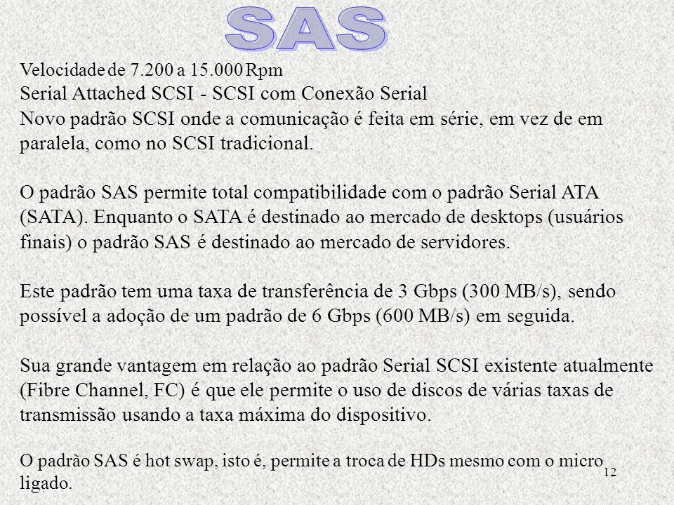 SAS Serial Attached SCSI - SCSI com Conexão Serial