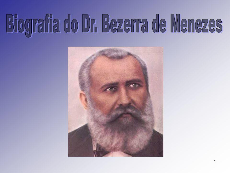 Biografia do Dr. Bezerra de Menezes