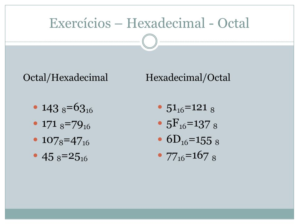 Exercícios – Hexadecimal - Octal