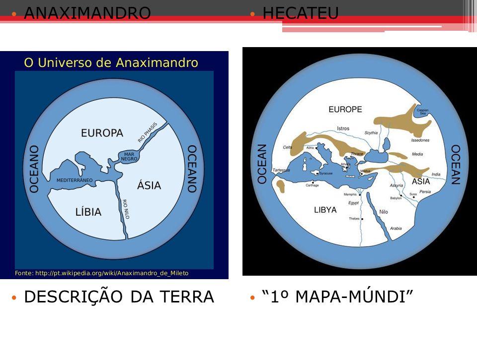 ANAXIMANDRO DESCRIÇÃO DA TERRA HECATEU 1º MAPA-MÚNDI
